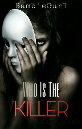Who Is The Killer? by BambieGurl