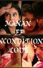 MANAN FF - UNCONDITIONAL LOVE by DiyaNarwal