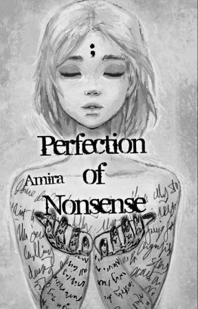 Sense of the Nonsense by Amira104