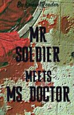 Mr Soldier Meets Ms Doctor by Oweeeeng