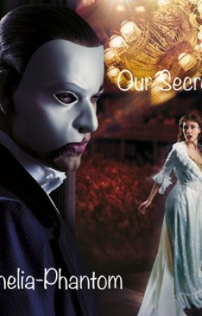 Our Secret  Phantom of the Opera - Chapter 3: Notes From The