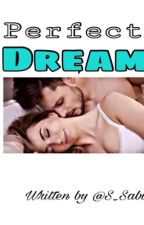 Perfect Dream (short story) by sifaasaabil