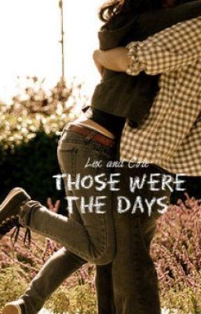Lexi&Cole: Those Were the Days by XxMUSICxLOVERxX