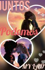 Juntos Podemos My Lady... ♡One Shot♡ by Scry_18