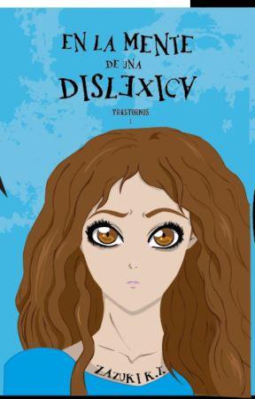 En la mente de una disléxica  by ZazukiKasumiTamashii