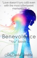 """BENEVOLENCE (""""YOU"""" BOOK 2) by SirDashYandere"""