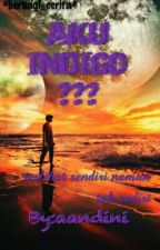 AKU INDIGO ??? by aandini