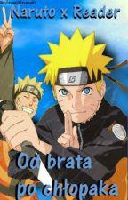 Od brata po chłopaka|Naruto x Reader by Kiitsunne