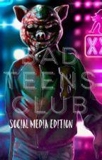 """BAD TEENS CLUB 1: """"SOCIAL MEDIA EDITION"""" by juicyyteaa"""