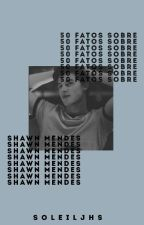 50 Fatos sobre Shawn Mendes  •Slow Update• by wolf4732