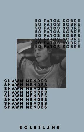 50 Fatos sobre Shawn Mendes