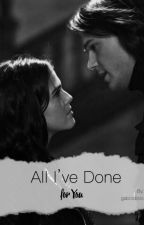 All I've done for you by GabrielaOdisio