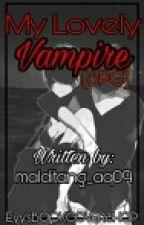 My Lovely VAMPIRE (SPG) [ on going] #WATTY2017 by malditang_aq09