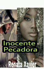 INOCENTE PECADORA   by RenataXavier623
