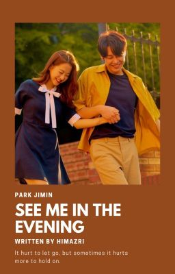 「See me in the evening」JM