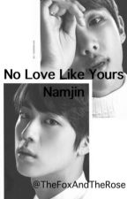 No Love Like Yours ||| NamJin - one shots by TheFoxAndTheRose