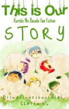 Kuroko no Basuke-This Is Our Story by LalaAlexi