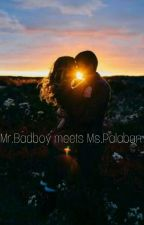 Mr.Badboy meets Ms.Palaban by Ashlee_Umali_17