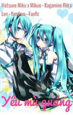 [Mikuo x Miku - Yandere - Fanfic] Yêu mù quáng!