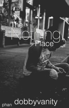 The nothing place | Phan by dobbyvanity