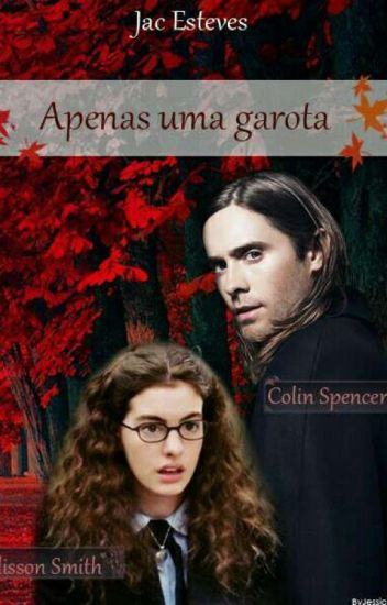 is it love colin spencer apenas uma garota jac esteves wattpad. Black Bedroom Furniture Sets. Home Design Ideas