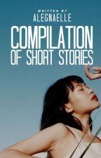 Compilation of Short Stories by alegnaelle