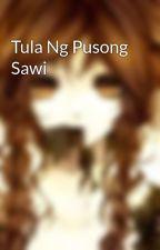 Tula Ng Pusong Sawi by AMsyndrigasti