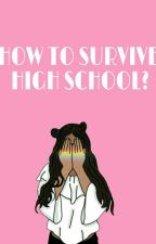 how to survive high school by matosofi