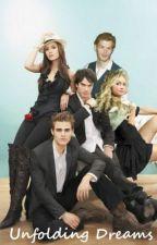 Unfolding Dreams (a Vampire Diaries fan-fiction) by VeGirl