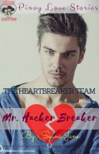 THE HEARTBREAKER TEAM Book 2: MR. HACKER BREAKER by syanajane