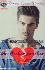 THE HEARTBREAKER TEAM Book 2: MR. HACKER BREAKER by syanajane