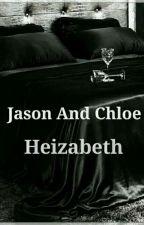 Jason And Chloe💋 by Heizabeth