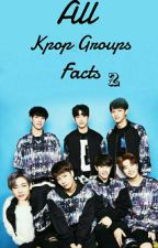 All Kpop Groups Facts 2 by allkpopfacts