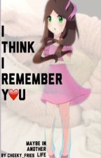 I Think I Remember You- PopularMMOS Fanfiction-#Wattys2017 by cheeky_fries