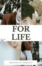 For Life |CHANBAEK| by Byunnieloey