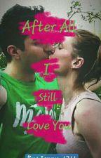 After All I Still Love You❤ ~ Sabrina Cereseto e Sascha Burci ~ by lookatJenny