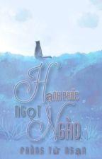 [Fanfiction Xử-Kết : Hạnh Phúc ngọt ngào] by PhungTuNgan