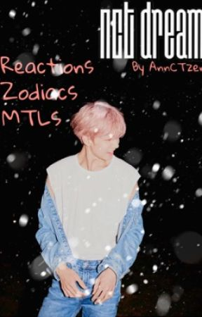 NCT DREAM - Reactions, MTLs, Zodiacs & Fake Text's by AnnCTzen