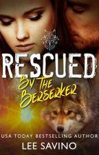 Rescued by the Berserker by LeeSavino