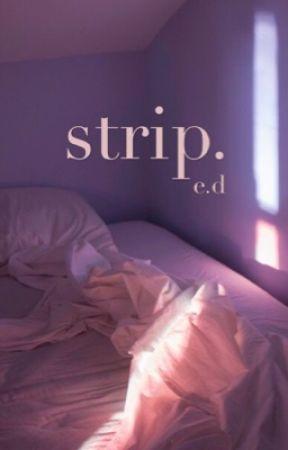strip.    e.d by gxexdolan