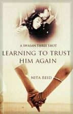 Swasan TS : Learning to Trust him again (Completed)  by Nita_Reid