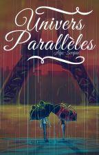 Univers Parallèles [ML] (Editando) by Agu-Senpai