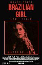 brazilian girl →h.g by mattnossaura
