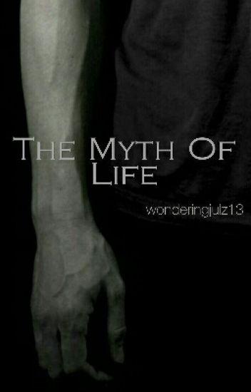 The Myth Of Life