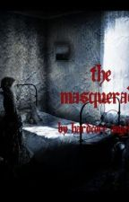 The Masquerade by HardcoreAngel
