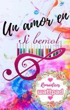 Un amor en si bemol by Romanticos2017