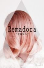 -remadora- by -sxph-