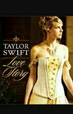 Love Story (Taylor swift fanfic) by Courtneyrodden