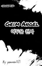 Grim Angel |Yoonmin|(DISCONTINUED) by Yoonmin321