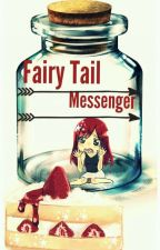 Fairy Tail Messenger by Wandelopa